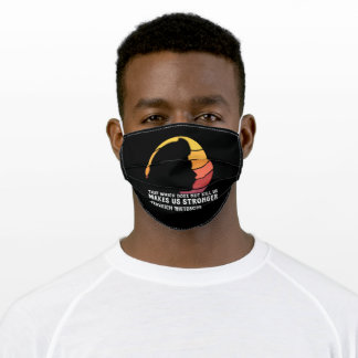 That which does not kill us makes us stronger adult cloth face mask