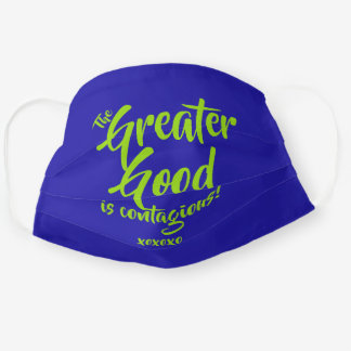 The Greater Good Is Contagious!, Blue Indigo Cloth Face Mask
