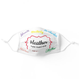 The Heather Name Variations and Meaning Adult Cloth Face Mask