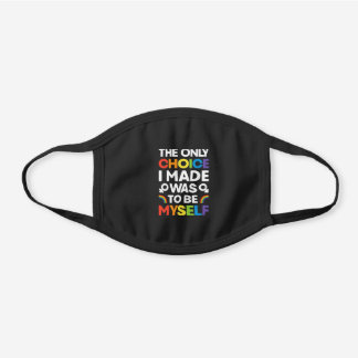 The Only Choice I Made Gay Pride LGBT Rainbow Black Cotton Face Mask