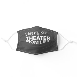 Theater Mom Life Text Design for Actress and Actor Adult Cloth Face Mask