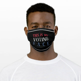 This Is My Voting Face Humor Patriotic Vote Adult Cloth Face Mask