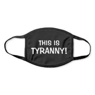 This is Tyranny Fun Black and White Face Mask