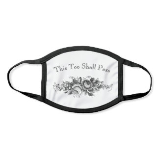 This Too Shall Pass Engraved Roses and Vines Face Mask