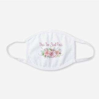 This Too Shall Pass Watercolor Roses White Cotton Face Mask
