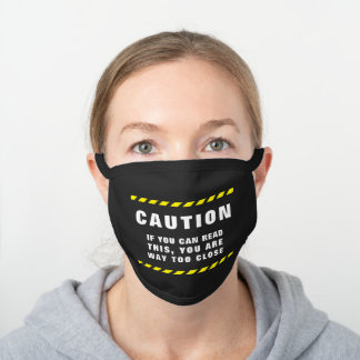 Too Close Warning Caution Tape Black Cotton Face Mask