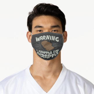 Warning I Grapple for Scrapple Adult Cloth Face Mask