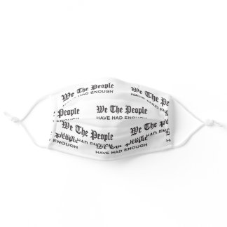 We The People Have Had Enough Adult Cloth Face Mask