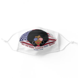 We Will Make America Safe Again! Trump Adult Cloth Face Mask