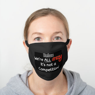We're All Crazy Black Cotton Face Mask