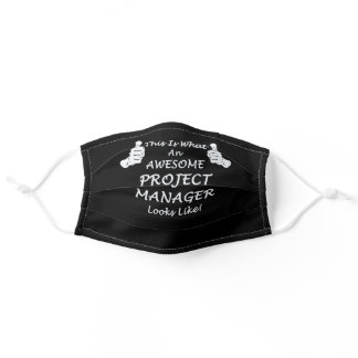 What An Awesome Project Manager Looks Like!  - Adult Cloth Face Mask
