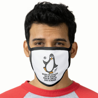 When in Danger or in Doubt  Funny Penguin | WHITE Face Mask