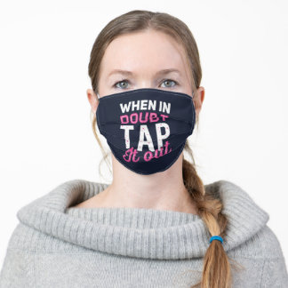 When In Doubt Tap It Out Novelty Gifts Adult Cloth Face Mask