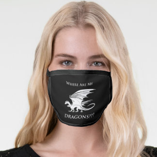 Where Are My Dragons??? Face Mask