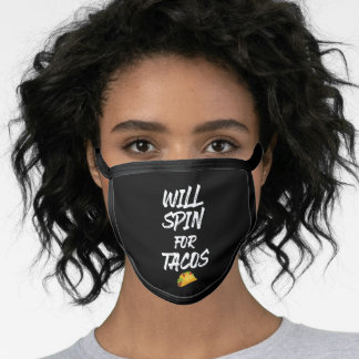 Will Spin For Tacos Funny Workout Gym Fitness Face Mask