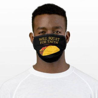 Will Squat For Tacos #Eat #Sleep #Repeat Adult Cloth Face Mask