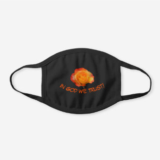 Yellow Orange Rose Spiritual Quote In God We Trust Black Cotton Face Mask