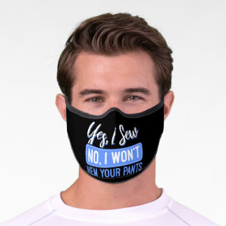 Yes I Sew Sewing Quilting Crocheting Premium Face Mask