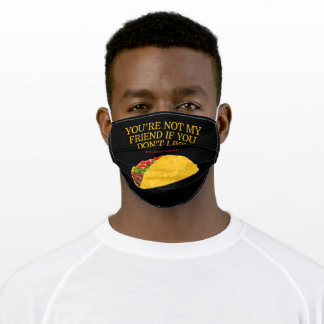 You're Not My Friend #Eat #Sleep #Repeat Adult Cloth Face Mask